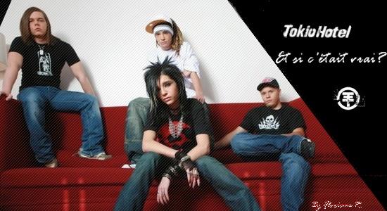 Tokio Hotel, et si c'était vrai?
