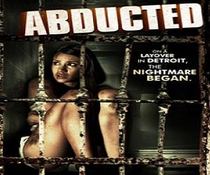 بإنفراد فيلم Abducted 2013 مترجم DVDRip أكشن وخيال علمي