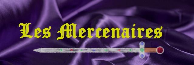 <font color=#ff00ff><b>Les Mercenaires</b></font>