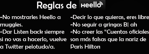 <br />-No heello show them to muggles.<br />-Give Listen back forever if you do not, go back to Twitter pelotudo / a.<br />-Say what you want, you're free.<br />No follow-gringo B | ah<br />-Do not believe the &quot;official accounts are fake nose Paris Hilton
