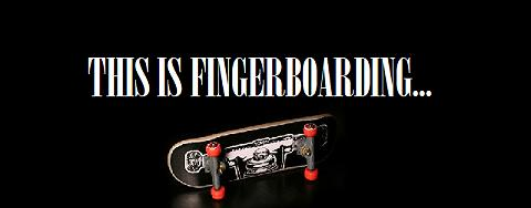 This Is Fingerboarding