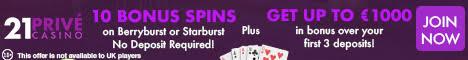 21 Prive Casino 10 Bonus Spins no deposit bonus £/$/€1000 Bonus + 50 Bonus spins
