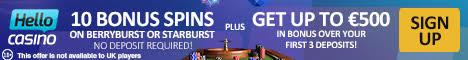 Hello Casino 10 bonus spins no deposit bonus £/€/$500 bonus + 50 bonus Spins