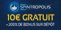 Spintropolis 10€/$ Gratuits bonus sans dépôt